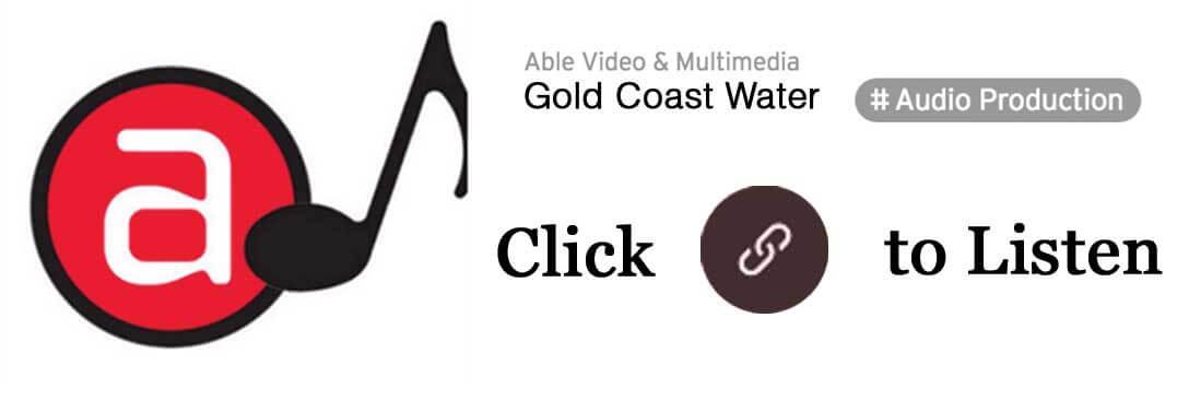 Able Video Gold Coast Water Audio Production Gold Coast