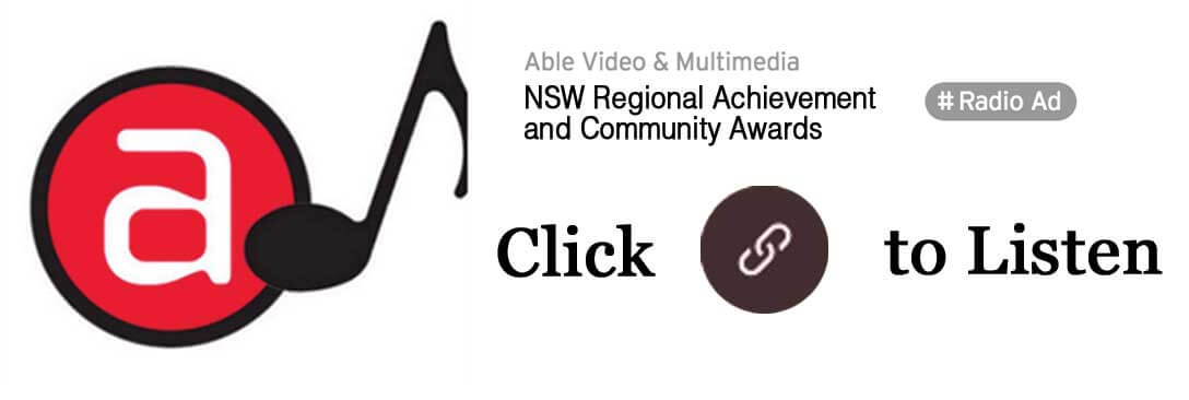 Able Video NSW Regional Achievement and Community Awards Radio Ad Gold Coast